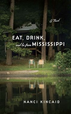 Eat, Drink, and be from Mississippi. I'm not a reader but this looks really good...