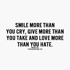 More Smiles, More Giving, More Love Words Quotes, Wise Words, Sayings, Quotes Quotes, What Is Love, My Love, Aquarius Woman, Frame Of Mind, Wall Art Quotes