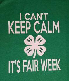 I can't keep calm it's fair week 4-H Shirt Show Mom