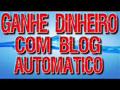 Curso ,Como Ganhar Dinheiro, Com Blog Automático,