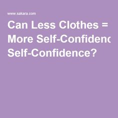 How we can learn to accept our beautiful bodies during the season of more skin and less clothes. Self Confidence, Self Love, Canning, Bodies, Clothes, Outfits, Self Esteem, Clothing, Kleding