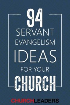 94 Servant Evangelism Ideas for Your Church Church Ministry, Youth Ministry, Ministry Ideas, Health Ministry, Worship Leader, Worship Service, Ministry Leadership, Leadership Quotes, Small Group Bible Studies