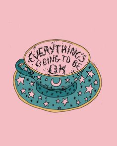 traitspourtraits: Everything is going to be okay, I read it in my teacup. Pretty Words, Beautiful Words, Drawn Art, Happy Words, Oui Oui, Wall Collage, Its Okay, Inspire Me, Tarot