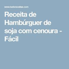 Receita de Hambúrguer de soja com cenoura - Fácil