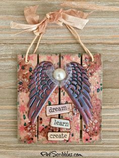 Laura Kuhlmann is today's Wings on Wednesday designer. Her mixed media mini pallet is small, but its inspiration is huge: Dream, Learn, Create. Tattered Angels products helped turn a simple piece of unfinished wood into color-filled wall art. Laura used products from 7gypsies, including our fabulous Architextures Angel Wings! Dream of art you want to make. Learn all you can about what you want to ...
