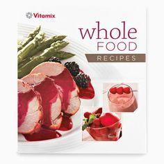 Whole Food Recipes Cookbook