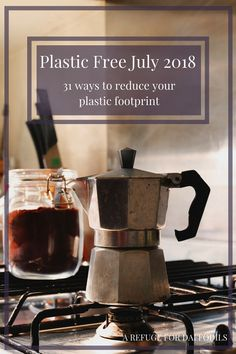 Plastic Free July 2018: 31 ways to reduce your plastic footprint