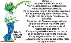 Afrikaans Love Life, My Love, Afrikaanse Quotes, Laugh At Yourself, Set You Free, Funny Jokes, Laughter, Haha, Life Quotes