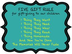 I've seen the four gift rule all over Pinterest . It's a great idea, but I feel like something is missing. So, I have an addition. Her...