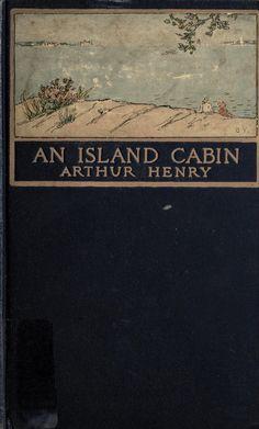 An Island Cabin....A. Henry   1902
