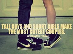 Tall guys and short girls make the most cutest couples.