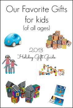 Our Favorite Gifts; A Gift Guide for Kids of All Ages #giftguide