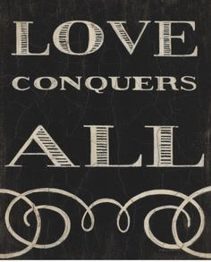 Love Conquers All ~ Relationship quotes My Funny Valentine, Valentines, Inspirational Words Of Wisdom, Love Conquers All, Romance, Love Posters, Love Never Fails, All You Need Is Love, Love And Marriage