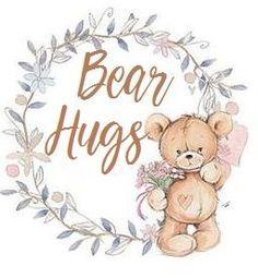 Bear Hugs, Teddy Bear, Faith, Birthday, Art Ideas, Kids, Animals, Sayings, Sweet