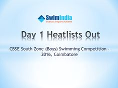 Day 1 Heatlists are available for CBSE South Zone (Boys) Swimming Competition - 2016, being held at Coimbatore  Stay Tuned to #SwimIndia for complete updates of the meet.  http://swimindia.in/results-of-cbse-south-zone-boys-swimming-competition-2016-coimbatore