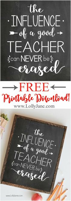 The Influence of a Good Teacher can Never be Erased free printable, perfect for a teacher appreciation gift! Just print off and frame! Free teacher appreciation printable! Easy teacher thank you gift!: