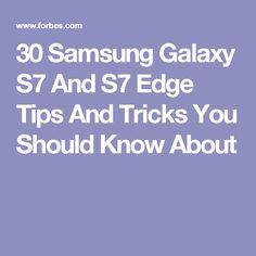 30 Samsung Galaxy And Edge Tips And Tricks You Should Know About Galaxy S7, Samsung Galaxy, S7 Phone, Best Smartphone, S7 Edge, Photography Tips, Need To Know, Technology, College Tips