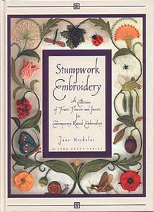 Stumpwork Embroidery — A Collection of Fruits, Flowers and Insects for Contemporary Raised Embroidery by Jane Nicholas  I can't *not* get any book by Jane Nicholas. The books tend to be a bit difficult for beginners in stumpwork, but fantastic for stitchers with a little experience already.