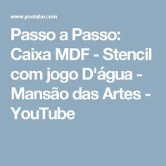 Passo a Passo: Caixa MDF - Stencil com jogo D'água - Mansão das Artes - YouTube