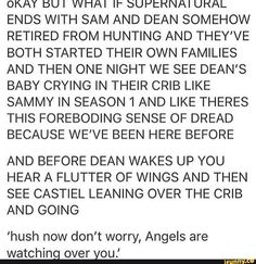 Not sure, given what we know about angels, that this is better than demons...unless it's just Cas, that's fine. OMG, Cas getting all defensive if anything comes after the baby like baby in one hand, angel blade out in front of him in the other with his wings all stretched out around behind him...literally can't right now.
