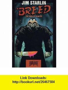 Book of Genesis breed Jim Starlin ,   ,  , ASIN: B000YED6DU , tutorials , pdf , ebook , torrent , downloads , rapidshare , filesonic , hotfile , megaupload , fileserve