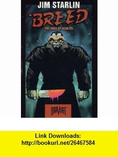 Book of Genesis breed Jim Starlin ,   ,  , ASIN: B000YED6DU , tutorials , pdf , ebook , torrent , downloads , rapidshare , filesonic , hotfile , megaupload , fileserve