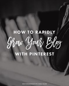 How to Rapidly Grow Your Blog With Pinterest, tools and resources to grow your pinterest following, blog tips, wordpress tutorials