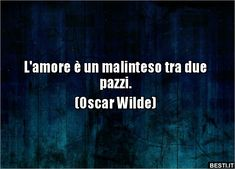 Oscar Wilde, Verona, Words Quotes, Sayings, A Kind Of Magic, Totally Me, Percabeth, Melancholy, Rumore