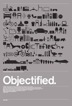 Objectified (2009) A feature-length documentary about our complex relationship with manufactured objects and, by extension, the people who design them.