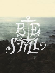 Psalm 46:10 | Be Still And Know That I Am God