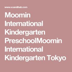 Moomin International Kindergarten PreschoolMoomin International Kindergarten Tokyo