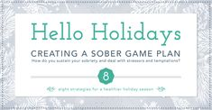 What's your game plan for the holidays? How do you sustain your #sobriety and deal with stressors and temptations? We asked men and women in long-term #recovery to share their insights, which we've included in these eight strategies for a healthier #holiday season.
