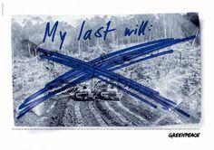 Greenpeace: Last will, 4 | #ads #marketing #creative #werbung #print #advertising #campaign < found on www.adsoftheworld.com pinned by www.BlickeDeeler.de | Follow us on www.facebook.com/blickedeeler