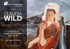 invito alla mostra Something Wild dal 14.12.2013 al 31.01.2014 presso la Galleria Frammenti D'Arte Roma
