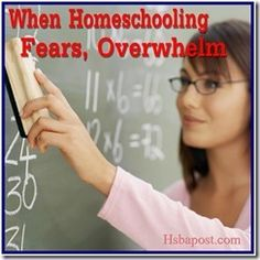 When Worry Overwhelms you: Keeping homeschool fears in check @The Homeschool Post