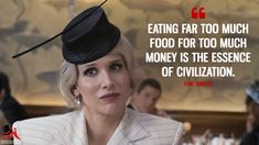 Esmé Squalor: Eating far too much food for too much money is the essence of civilization. Les Orphelins Baudelaire, Lemony Snicket, Up In Smoke, A Series Of Unfortunate Events, Tv Show Quotes, Dnd Characters, Civilization, Movie Tv, Netflix