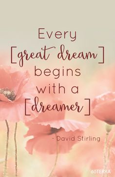"""""""Every great dream begins with a dreamer."""" -David Stirling"""