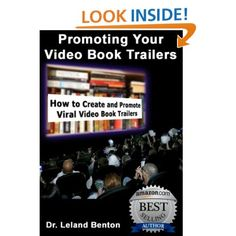 How to Sell Your Book - Promoting Your Video Book Trailers (ePublishing): Dr. Leland Benton: Amazon.com: Kindle Store