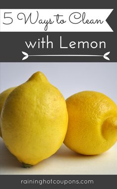 5 Ways To Clean With Lemon