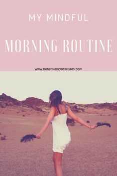My Mindful Morning Routine — Bohemian Crossroads Mindfulness At Work, Mindfulness For Beginners, Mindfulness Techniques, Mindfulness Exercises, Mindfulness Activities, Effective Time Management, Good Time Management, Practice Gratitude, Attitude Of Gratitude