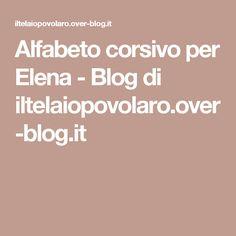 Alfabeto corsivo per Elena - Blog di iltelaiopovolaro.over-blog.it