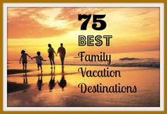 We asked our well-traveled readers to share their top family vacation destinations and once again they came through.