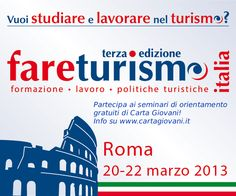 Seminari di orientamento professionale gratuiti con Carta Giovani a Fareturismo 2013! Partecipa: www.cartagiovani.it