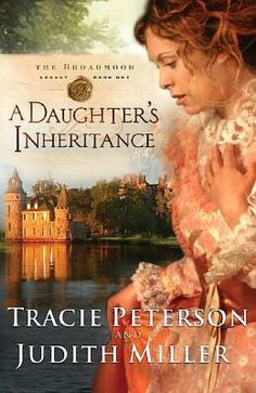 A daughters inheritance the broadmoor legacy book 1