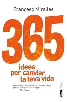 365 idees per canviar la teva vida de   Francesc Miralles. Pòrtic