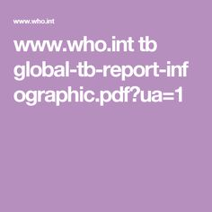www.who.int tb global-tb-report-infographic.pdf?ua=1