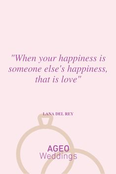 When your happiness is someone else's happiness, that is love.