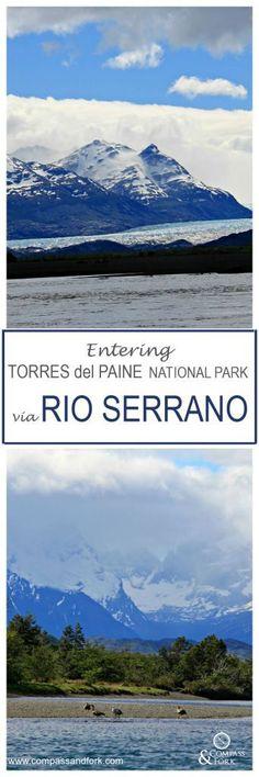 Entering Torres del Paine National Park via Rio Serrano www.compassandfork.com