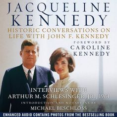 Jacqueline Kennedy: Historic Conversations on Life with John F. Kennedy by Caroline Kennedy