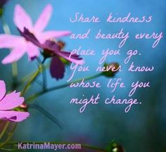 Share kindness quote via www.KatrinaMayer.com